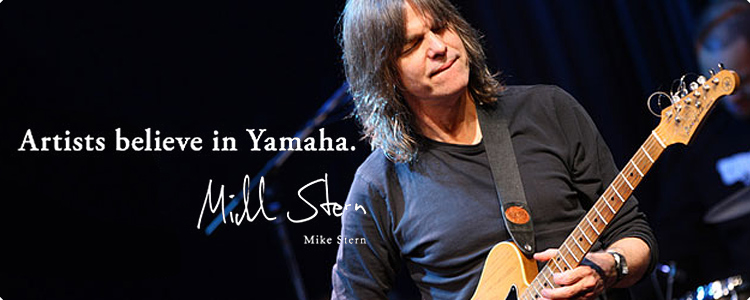 Artists believe in Yamaha. Mike Stern.