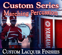 Custom Series Marching Percussion. Custom Lacquer Finishes.