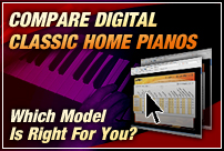 Compare Digital Classic Home Pianos. Which Model is Right For You?