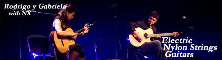 Electric Nylon Strings Guitars header banner Rodrigo y Gabriela