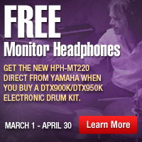 Free Monitor Headphones Get the new HPH-MT220 direct from yamaha when you buy A DTX900K/DTX950K electronic drum kit