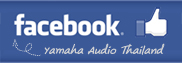 Find us on facebook : Yamaha Audio Thailand