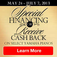 Special Finance OR Cash Back on select Yamaha Pianos<img src=