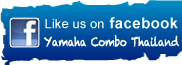 Find us on facebook : Yamaha Combo Thailand