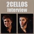 「2CELLOS」インタビュー