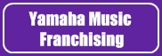 Yamaha Music Franchising