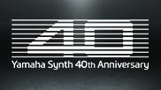Yamaha Synth 40th Anniversary